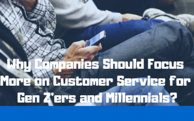Why Companies Should Focus More on Customer Service for Gen Z'ers and Millennials?