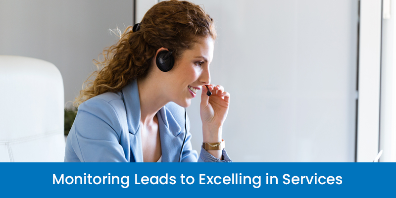 Monitoring leads to Excelling in Services