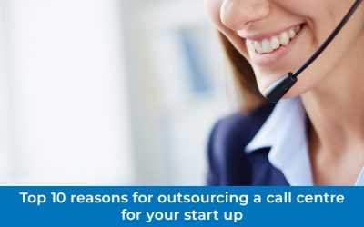 Top 10 Reasons For Outsourcing A Call Centre For Your Start Up