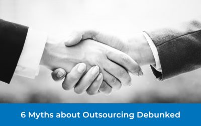 6 Myths about Outsourcing Debunked