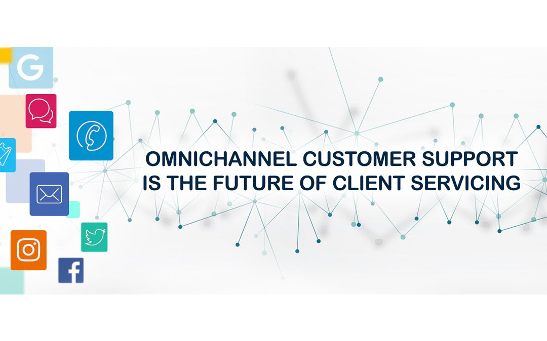 Omni-Channel Customer Support is The Future of Client Servicing