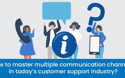 How to master multiple communication channels in today's customer support industry?