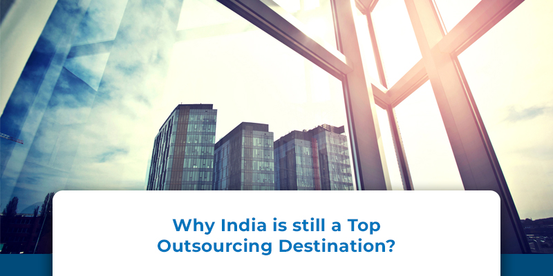 Why India is Still a Top Outsourcing Destination?