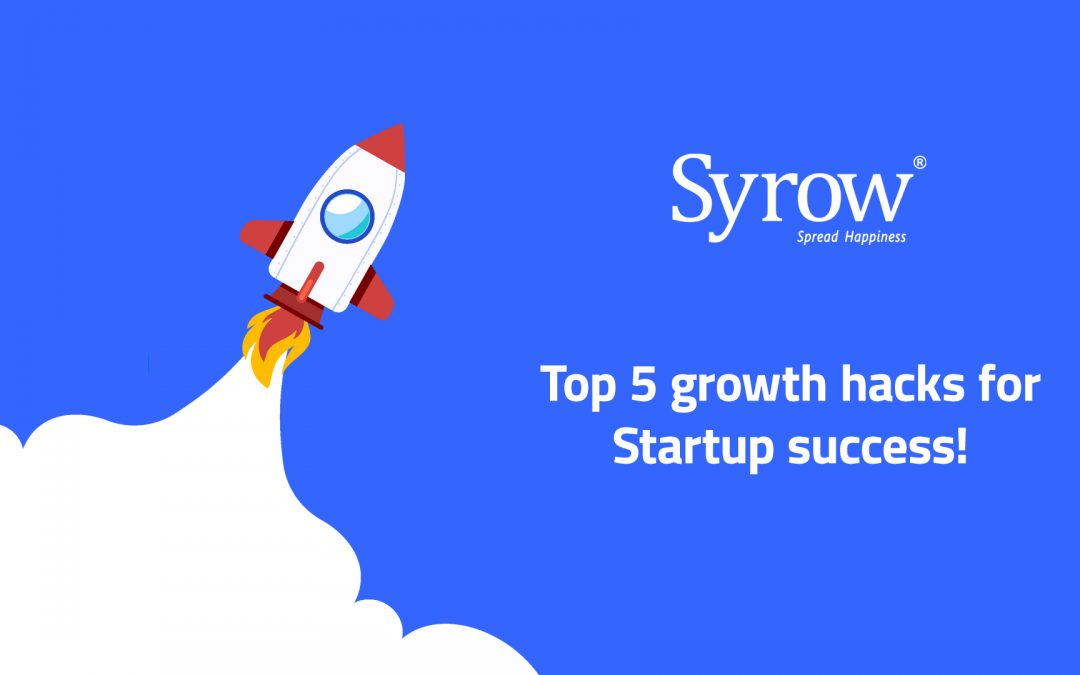 Top 5 growth hacks for Start-up success!