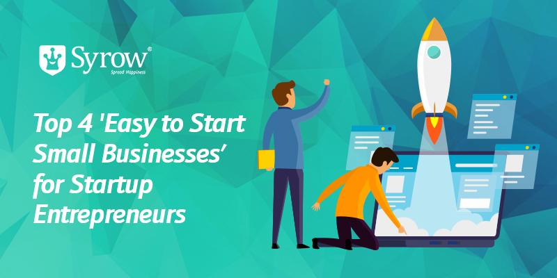 Top 4 'Easy to Start Small Businesses' for Startup Entrepreneurs