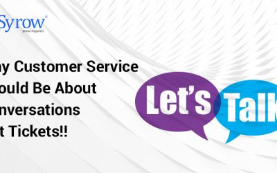 Why Customer Service Should Be About Conversations Not Tickets!