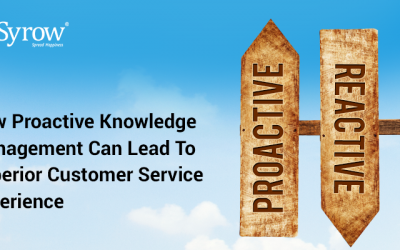 How Proactive Knowledge Management Can Lead To Superior Customer Service Experience