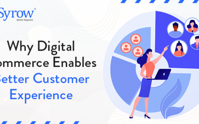 Why Digital Commerce Enables Better Customer Experience